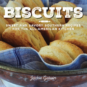 Biscuits - Sweet and Savory Southern Recipes for the All-American Kitchen