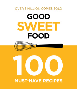 Good Sweet Food   100 Must Have Recipes 5