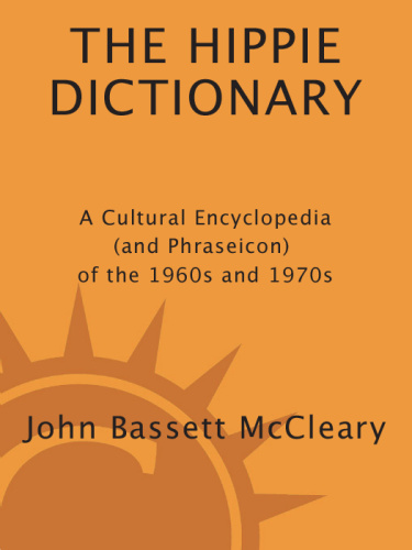 Hippie Dictionary   A Cultural Encyclopedia of the s and 1970s (1960)