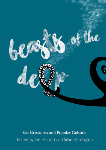 Beasts of the Deep  Sea Creatures and Popular Culture