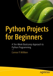 Python Projects for Beginners- A Ten-Week Bootc& Approach to Python Programming