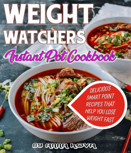 Weight Watchers Instant pot Cookbook- Delicious Smart Point Recipes That Help You ...