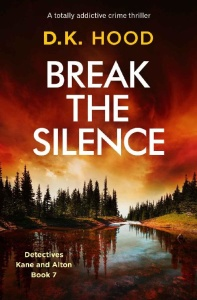 Break the Silence by D K  Hood