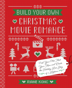 Build Your Own Christmas Movie Romance Pick Your Plot, Meet Your Man, and Create t...