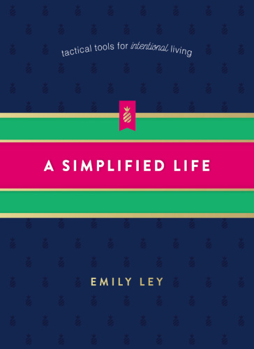 A Simplified Life   Tactical Tools for Intentional Living