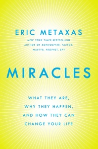 Miracles - What They Are, Why They Happen, and How They Can Change Your Life