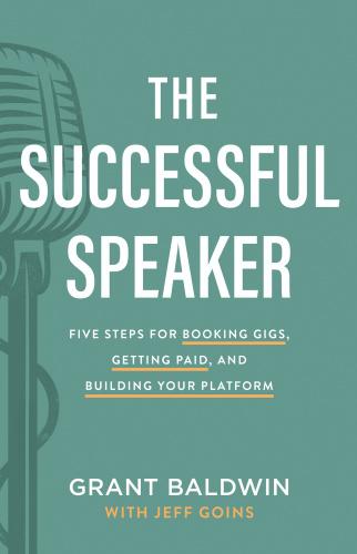 The Successful Speaker   Grant Baldwin