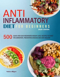 Anti-Inflammatory Diet for Beginners- 500 Quick and Easy Beginners Anti-Inflammato...