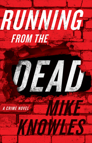 Running from the Dead by Mike Knowles