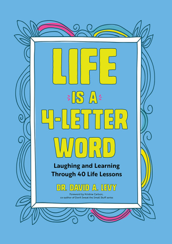 Life Is a 4 Letter Word Laughing and Learning Through 40 Life Lessons