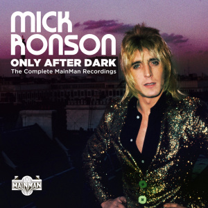 Mick Ronson   Only After Dark  The Complete Mainman Recordings (2019)