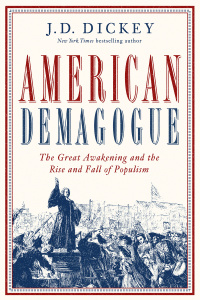 American Demagogue by J  D  Dickey