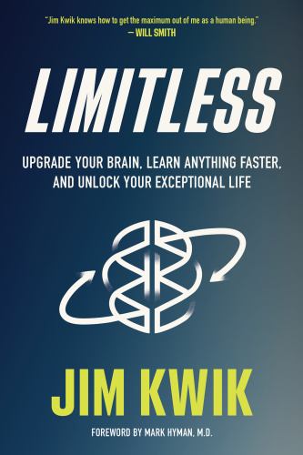 Limitless Upgrade Your Brain, Learn Anything Faster, and Unlock Your Exceptional Life by Jim Kwik