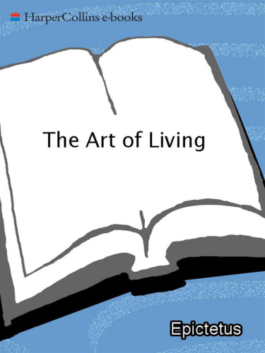 Art of Living - The Classical Manual on Virtue, Happiness, a