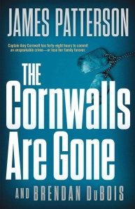 James Patterson -- The Cornwalls Are Gone