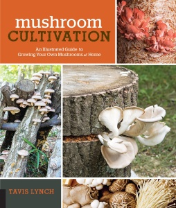 Mushroom Cultivation  Tavis Lynch
