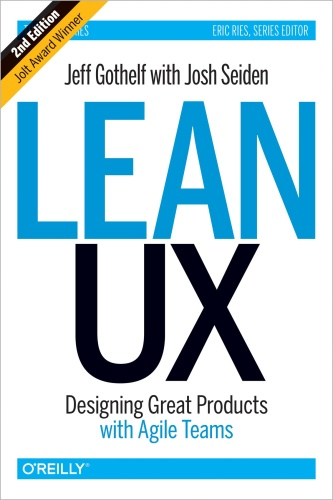 Lean UX   Designing Great Products with Agile Teams, 2nd Edition