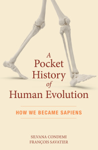 A Pocket History of Human Evolution by Silvana Condemi, Francois Savatier