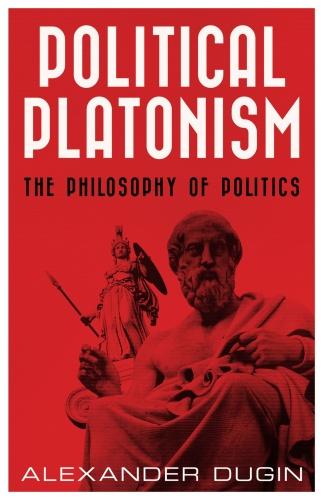 Political Platonism  the Philosophy   Alexander Dugin    Book