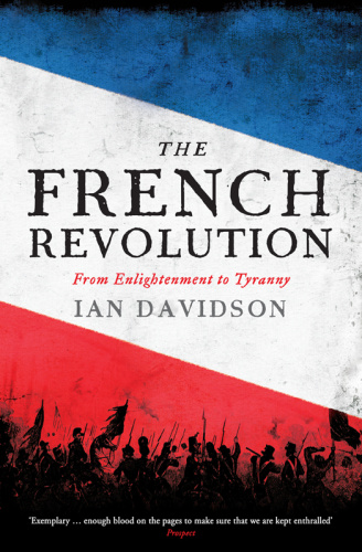 The French Revolution - From Enlightenment to Tyranny