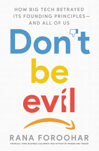 Don't Be Evil by Rana Foroohar