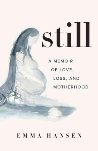 Still A Memoir of Love, Loss, and Motherhood