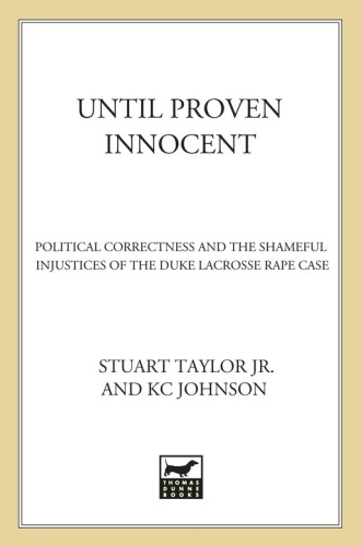 Correctness and the Shameful Injustices of the Duke Lacrosse Rape Case