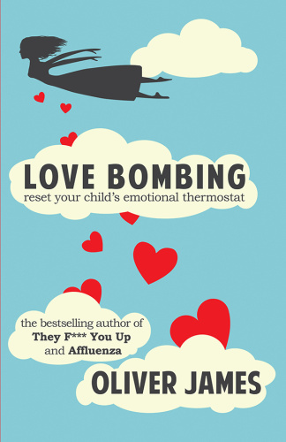 Love Bombing - Reset Your Child's Emotional Thermostat