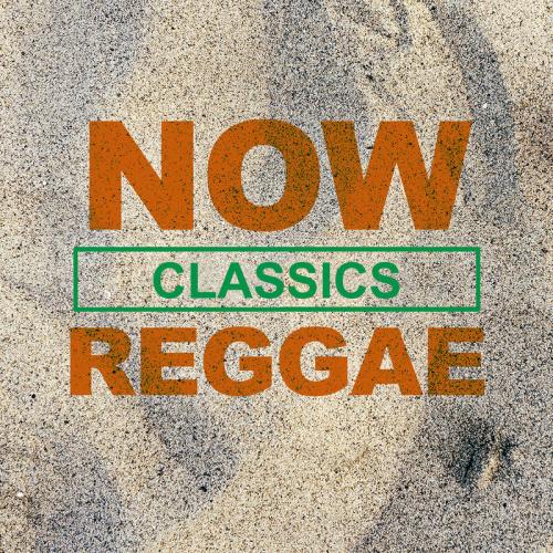 VA NOW Reggae Classics (2020)