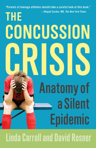 The Concussion Crisis- Anatomy of a Silent Epidemic