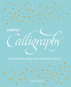 Simply Calligraphy   A Beginner's Guide to Elegant Lettering
