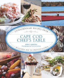 Cape Cod Chef's Table - Extraordinary Recipes from Buzzards Bay to Provincetown