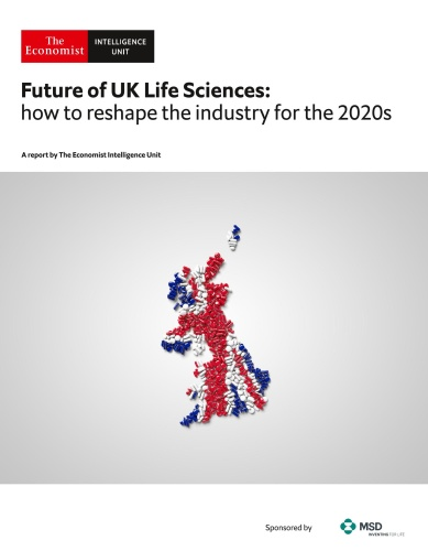 The Economist Intelligence Unit - Future of UK Life Sciences How to reshape the in...