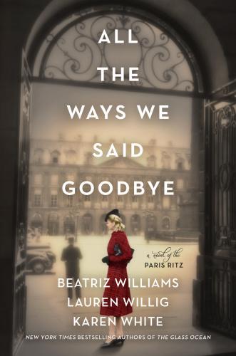 All the Ways We Said Goodbye by Beatriz Williams