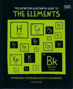 The Elements- The New Guide to the Building Blocks of Our Universe