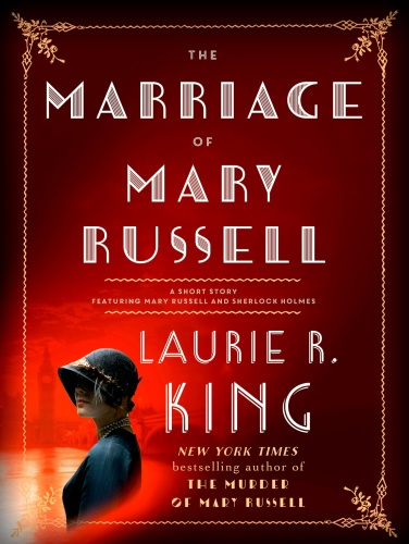Laurie R King   [Mary Russell]   The Marriage of Mary Russell