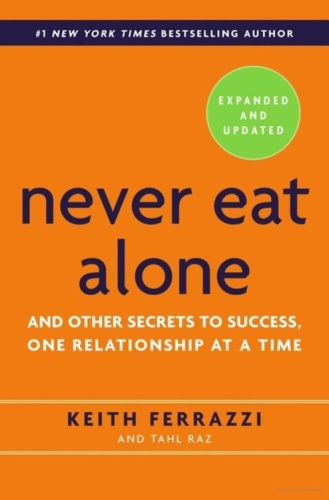 Never Eat Alone Expanded and Updated   Keith Ferrazzi