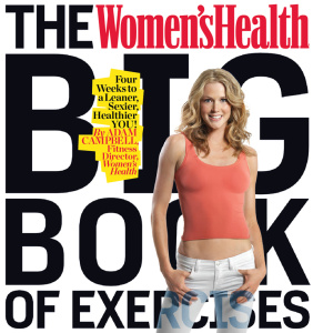 The Women's Health Big Book of Exercises - Four Weeks to a Leaner, Sexier, Healthi...
