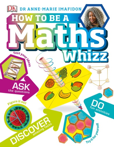 How to be a Maths Whizz By DK
