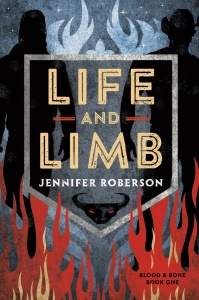 Life and Limb (Blood and Bone, n 1) by Jennifer Roberson