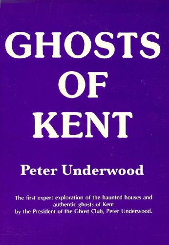 Ghosts of Kent by Peter Underwood