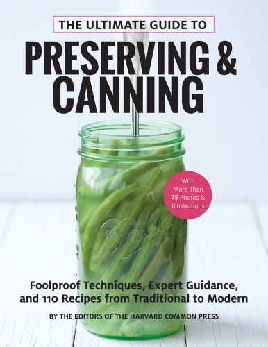 The Ultimate Guide to Preserving and Canning by Harvard Common Press