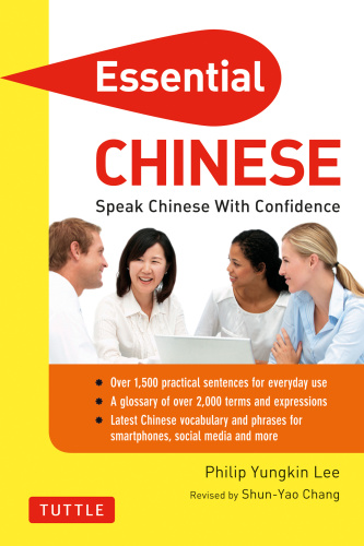 Essential Chinese Speak Chinese with Confidence!