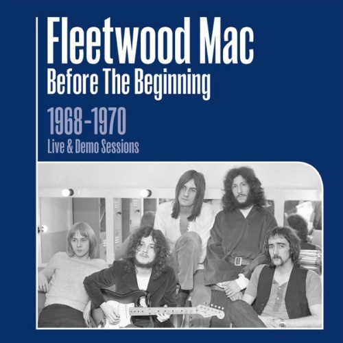 Fleetwood Mac Before the Beginning 1968 1970 Rare Live & Demo Sessions (2019)