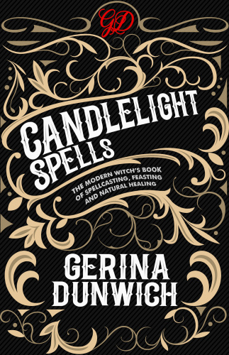 Candlelight Spells- The Modern Witch's Book of Spellcasting, Feasting, and Natural...
