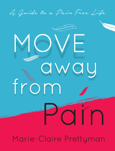 MOVE Away from Pain  A Guide to a Pain Free Life