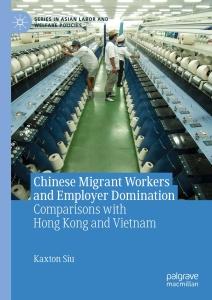 Chinese Migrant Workers and Employer Domination Comparisons with Hong Kong and Vie...