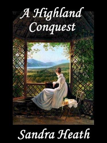 A Highland Conquest by Sandra Heath