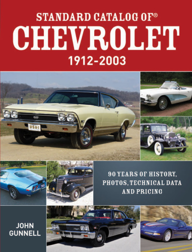 Standard Catalog of Chevrolet, 1912-2003- 90 Years of History, Photos, Technical D...