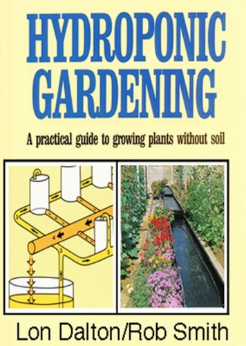 Hydroponic Gardening - A Practical Guide to Growing Plants Without Soil